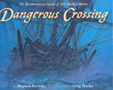 Dangerous Crossing: The Revolutionary Voyage of John Quincy Adams