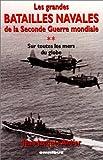 echange, troc Jean-Jacques Antier - Grandes batailles navales de la 2ème guerre mondiale, tome 2 : Sur toutes les mers du globe