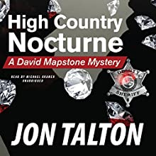 High Country Nocturne: A David Mapstone Mystery (       UNABRIDGED) by Jon Talton Narrated by Michael Kramer