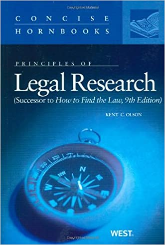 Principles of Legal Research (Successor to How to Find the Law) (Concise Hornbook Series)