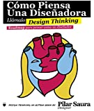 img - for C mo Piensa Una Dise adora (Ll malo Design Thinking): Roadmap Para Pensar Como Un Dise ador (Spanish Edition) book / textbook / text book