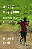 Long Way Gone Memoirs of a Boy Soldier (155365398X) by Ishmael Beah