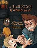 img - for My Troll Patrol: Be a Problem Solver (My Troll Parol) book / textbook / text book