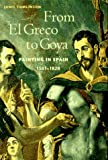 From El Greco to Goya: Painting in Spain 1561-1828 (0810927403) by Tomlinson, Janis