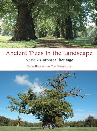 Ancient Trees in the Landscape: Norfolk's arboreal heritage PDF