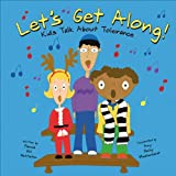 Let's Get Along!: Kids Talk About Tolerance