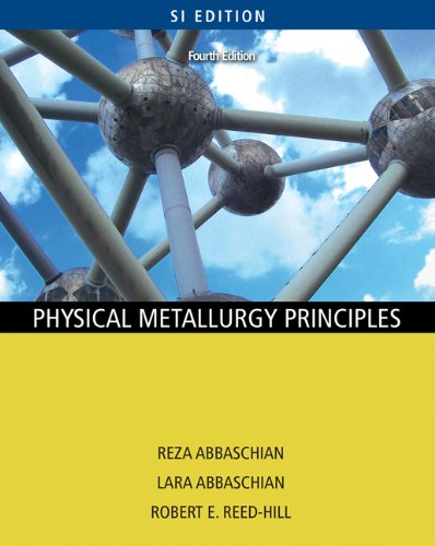Physical Metallurgy Principles , Fourth Edition