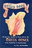The Conch Book: All You Ever Wanted to Know About the Queen Conch, from Gestation to Gastronomy