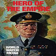 Hero of the Empire: Exploring the Military Service Career of Winston Churchill AKA the Last Lion Audiobook by  World Watch Media Narrated by Damien Connolly