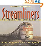 Streamliners: A History of the Railroad Icon (Motorbooks Classics)