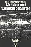 Christen und Nationalsozialisten - Darstellung und Dokumente - Mit einem Exkurs: Kirche im Sozialismus - Georg Denzler, Volker Fabricius