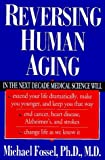 img - for Reversing Human Aging: A Groundbreaking Book about Medical Advances That Will Revolutionize... book / textbook / text book