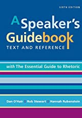 A Speaker's Guidebook: Text and Reference, 6th Edition with The Essential Guide to Rhetoric