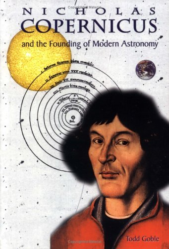 a biography of nicholas copernicus a founder of modern astronomy Nct biography nicolaus copernicus (1473-1543) timeline 19 feb 1473 nicolaus copernicus was born in toruń/thorn copernicus was introduced to astronomy.