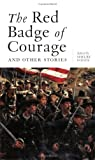 The Red Badge of Courage and Other Stories: Ten Classic Short Stories and One Novella of the Civil War