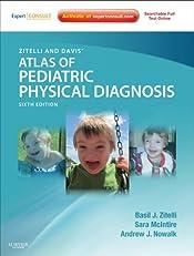 Zitelli and Davis' Atlas of Pediatric Physical Diagnosis: Expert Consult - Online (Zitelli, Atlas of Pediatric Physical Diagnosis)