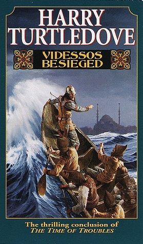 Videssos Besieged (Time of Troubles/Harry Turtledove, Bk 4), Harry Turtledove