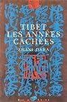 TIBET LES ANN�ES CACH�ES