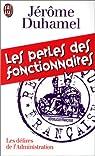 Les perles des fonctionnaires : l'administration face aux Français par Duhamel