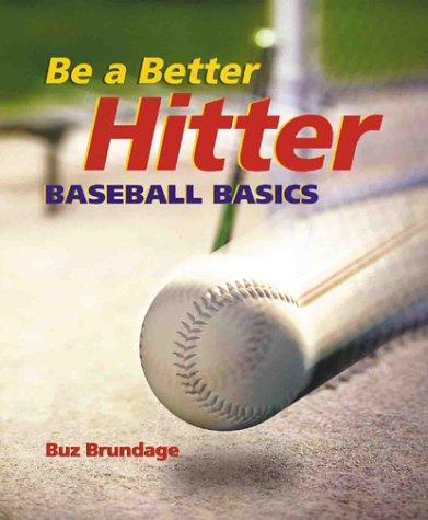 Be a Better Hitter: Baseball Basics