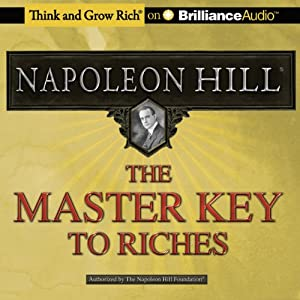 The Master Key to Riches | [Napoleon Hill]