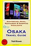 Osaka Travel Guide: Sightseeing, Hote...