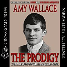 The Prodigy: A Biography of William James Sidis, America's Greatest Child Prodigy | Livre audio Auteur(s) : Amy Wallace Narrateur(s) : Aze Fellner