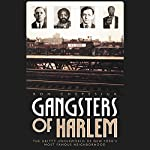 Gangsters of Harlem: The Gritty Underworld of New York City's Most Famous Neighborhood | Ron Chepesiuk