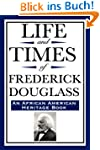 Life and Times of Frederick Douglass...
