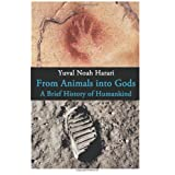 From Animals into Gods: A Brief History of Humankind ~ Yuval Noah Harari