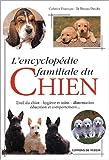 echange, troc Florence Desachy, Catherine Dauvergne - L'encyclopédie familiale du chien