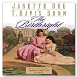 The Birthright: Song of Acadia, Book #3 | Jeanette Oke,T. Davis Bunn