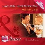 Have Baby, Need Billionaire | Maureen Child