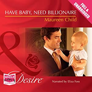 Have Baby, Need Billionaire | [Maureen Child]