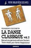 echange, troc Grazioso Cecchetti - La danse classique : Tome 2, Manuel complet de la méthode Cecchetti