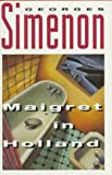 Maigret in Holland (0151551596) by Simenon, Georges