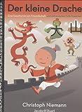 Der kleine Drache: Eine Geschichte von Freundschaft und chinesischen Schriftzeichen