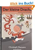 Der kleine Drache: Eine Geschichte von Freundschaft und chinesischen Schriftzeichen
