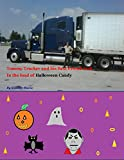 The adventures of Tommy Trucker and his best friend Jack in the load of Halloween candy