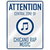 "ATTENTION "" CENTRAL ZONE OF CHICANO RAP "" PARKING SIGN MUSIC"