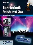 Image de Lichttechnik für Bühne und Disco: Das Handbuch für Praktiker