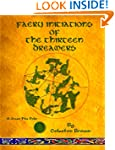 Faery Initiations of The Thirteen Dre...