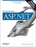 Programming ASP.NET: Building Web Applications and Services with ASP.NET 2.0 (Programming)