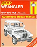 img - for Jeep Wrangler Automotive Repair Manual: Models Covered : All Jeep Wrangler Models 1987 Through 1995 (Haynes Auto Repair Manuals) book / textbook / text book