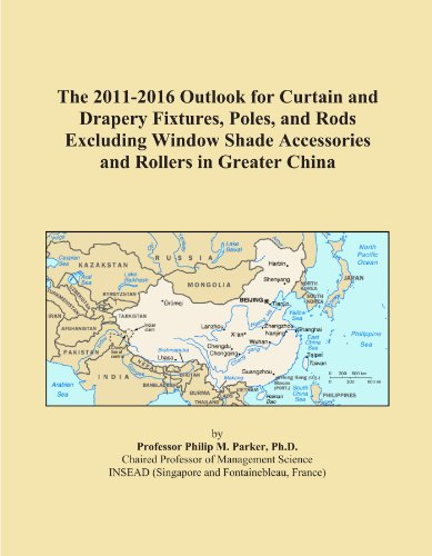 The 2011-2016 Outlook for Curtain and Drapery Fixtures, Poles, and Rods Excluding Window Shade Accessories and Rollers in Greater China