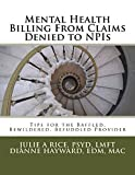 Mental Health Billing From Claims Denied to NPIs: Tips for the Baffled, Bewildered, Befuddled Provider