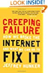 Creeping Failure: How We Broke the In...