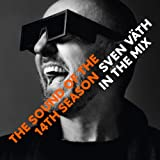 Sven V�th in the Mix - The Sound Of The Fourteenth Season
