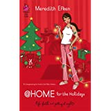 @Home for the Holidays (Life, Faith & Getting It Right #16) (Steeple Hill Cafe) ~ Meredith Efken