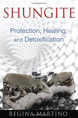 Regina Martino - Shungite: Protection, Healing, and Detoxification